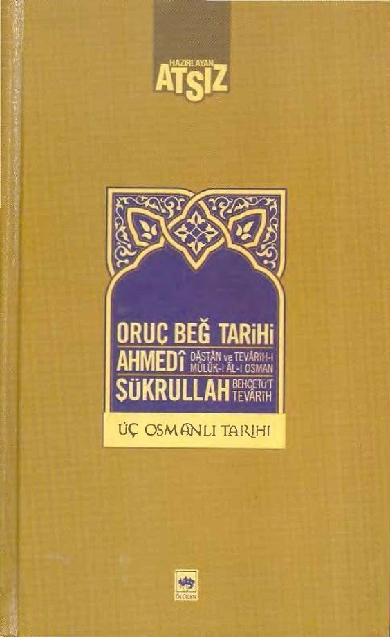 Atsız (haz). Üç Osmanlı Tarihi (2011)