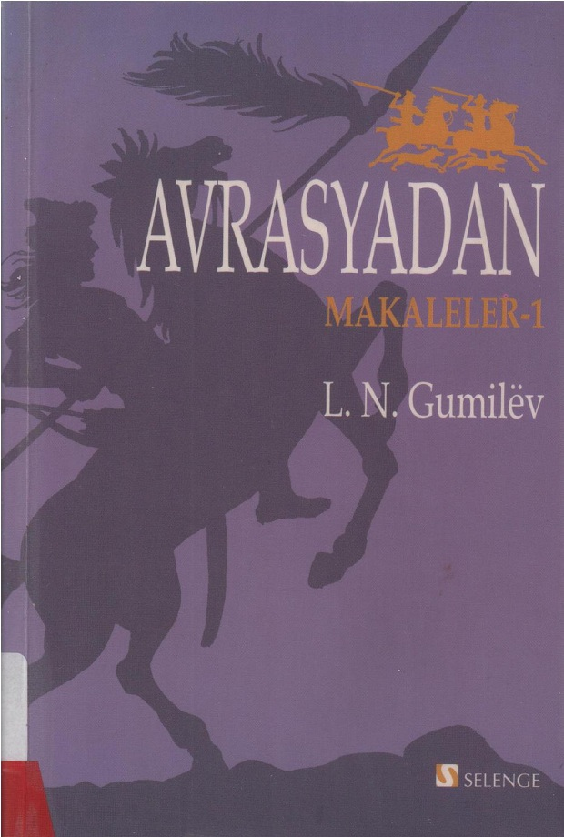 L. N. Gumilëv. Avrasyadan Makaleler–1 (2006)