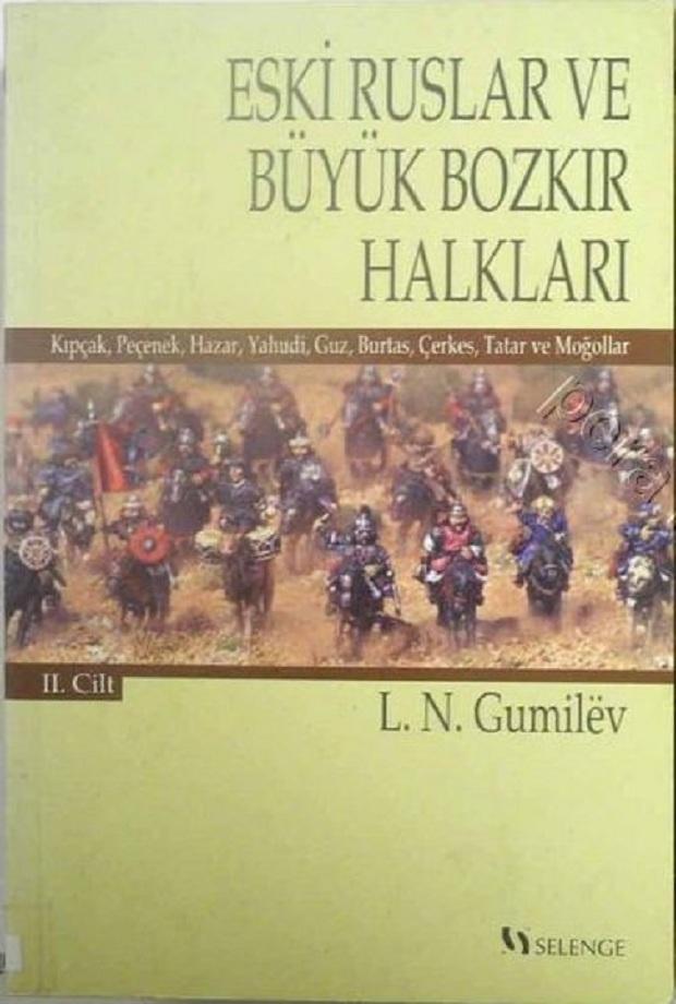 L. N. Gumilëv. Eski Ruslar ve Büyük Bozkır Halkları. 2. Cilt (2003)