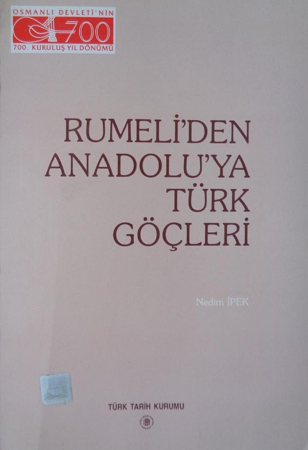 Nedim İpek. Rumeli'den Anadolu'ya Türk Göçleri, 1877–1890 (1999)