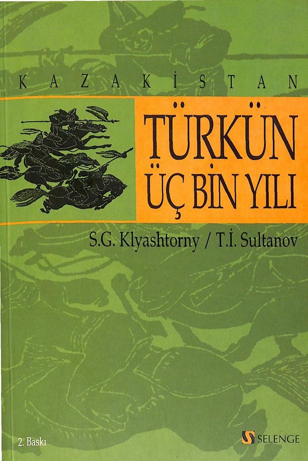 S. G. Klyashtorny, T. İ. Sultanov. Kazakistan: Türkün Üç Bin Yılı (2004)