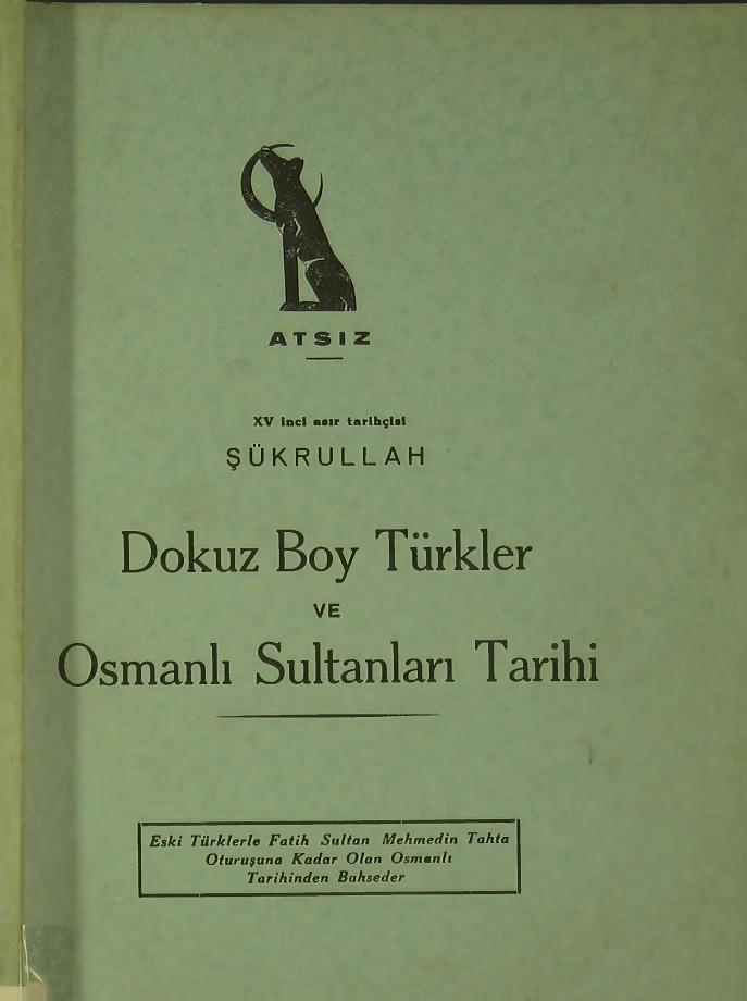 XV'inci Asır Tarihçisi Şükrullah. Dokuz Boy Türkler ve Osmanlı Sultanları Tarihi (1939)