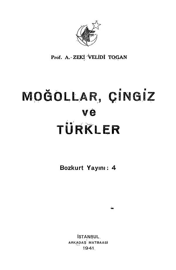 A. Zeki Velidî Togan. Moğollar, Çingiz ve Türkler (1941)