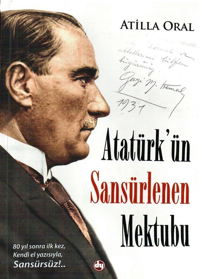 Atilla Oral. Atatürk'ün Sansürlenen Mektubu (2011)