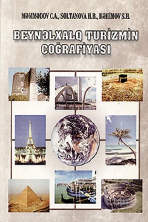 Məmmədov C. A., Soltanova H. B., Rəhimov S. H. Beynəlxalq turizmin coğrafiyası: dərslik (2002)