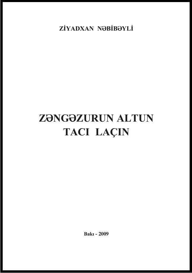 Nəbibəyli Z. İ. Zəngəzurun altun tacı Laçın (2009)