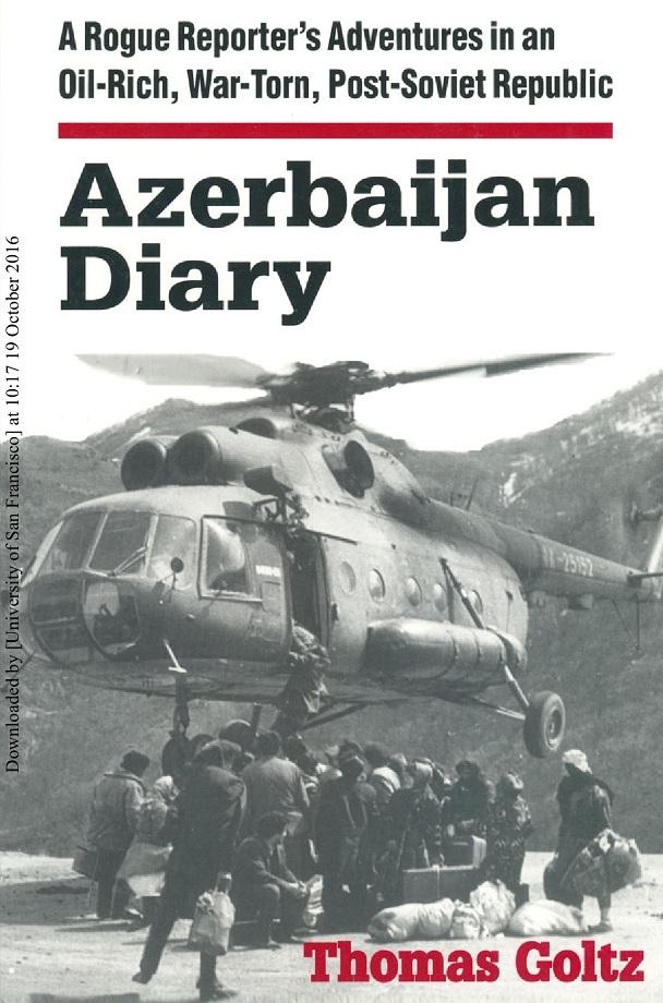 Thomas Goltz. Azerbaijan Diary (2015)