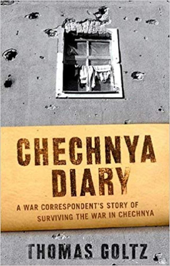 Thomas Goltz. Chechnya Diary (2003)