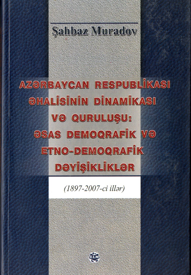 Muradov Ş. M. Azərbaycan Respublikası əhalisinin dinamikası və quruluşu (2008)