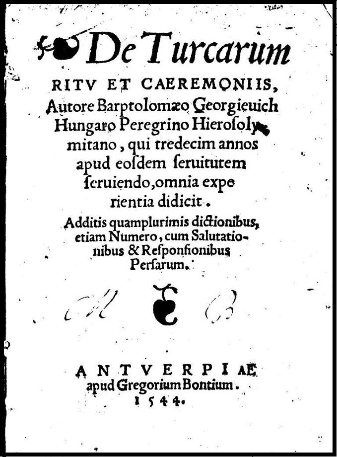 Barptolomaeo Georgieuich. De Turcarum ritu et caeremoniis autore (1544)