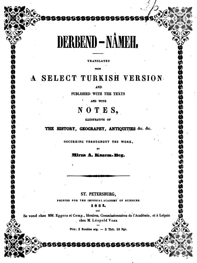 Derbend-Nâmeh, or the history of Derbend (1851)