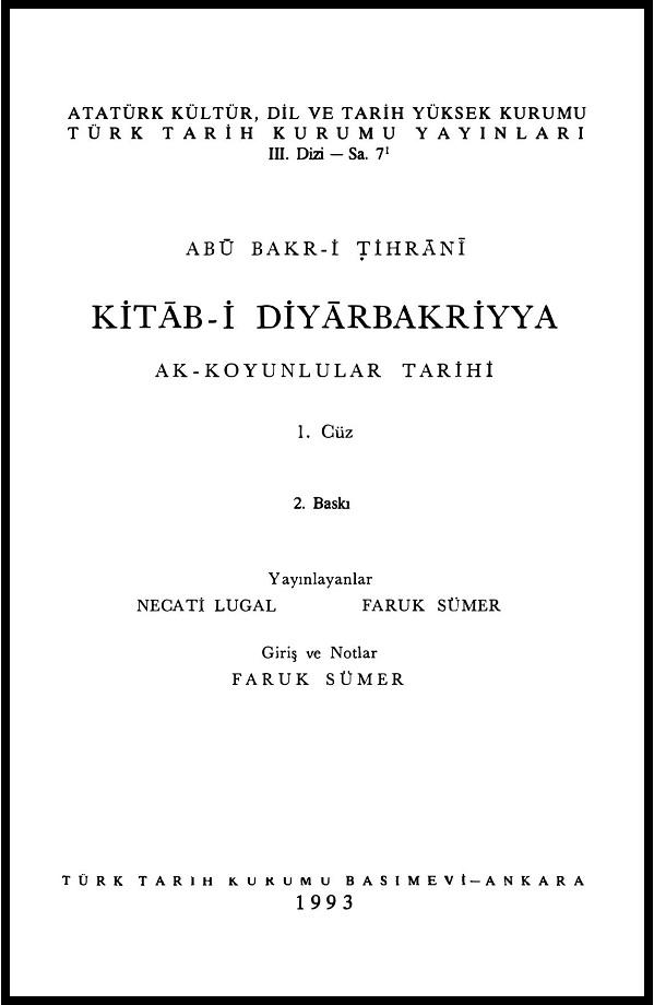 Abû Bakr-i Tihrânî. Kitâb-i Diyârbakriyya: Ak-Koyunlular tarihi. 1. Cüz (1993)