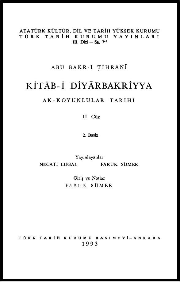 Abû Bakr-i Tihrânî. Kitâb-i Diyârbakriyya: Ak-Koyunlular tarihi. 2. Cüz (1993)