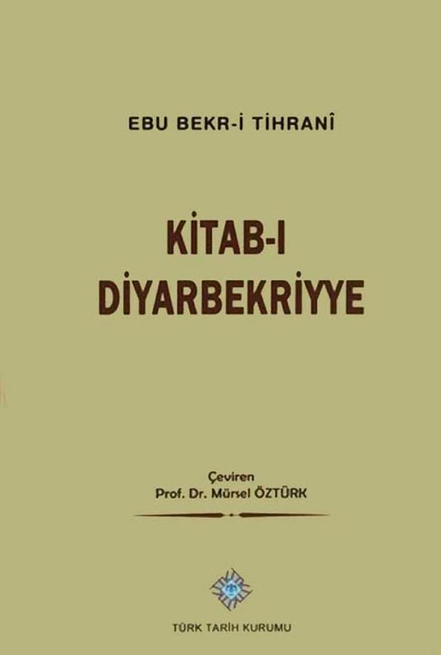 Ebu Bekr–i Tihranî. Kitab–ı Diyarbekriyye (2014)