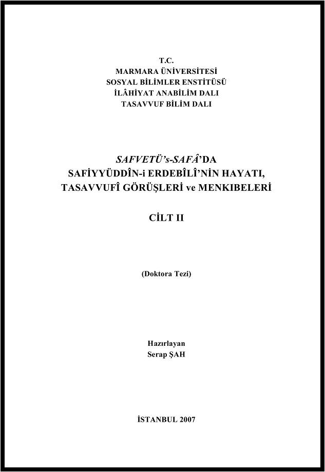 Serap Şah. Safvetü's-Safâ'da Safiyüddîn-i Erdebîlî'nin Hayatı, Tasavvufî Görüşleri ve Menkıbeleri. 2. Cilt (2007)