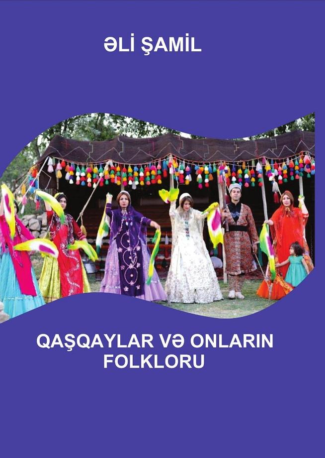 Əli Şamil. Qaşqaylar və onların folkloru (2020)