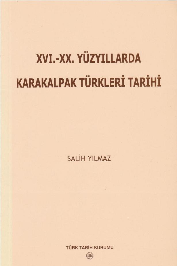 Salih Yılmaz. Karakalpak Türkleri tarihi (2006)