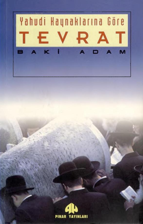 Baki Adam. Yahudi Kaynaklarına Göre Tevrat (2001)