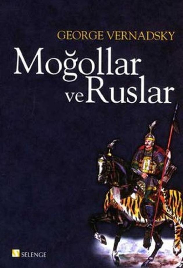 George Vernadsky. Moğollar ve Ruslar (2007)