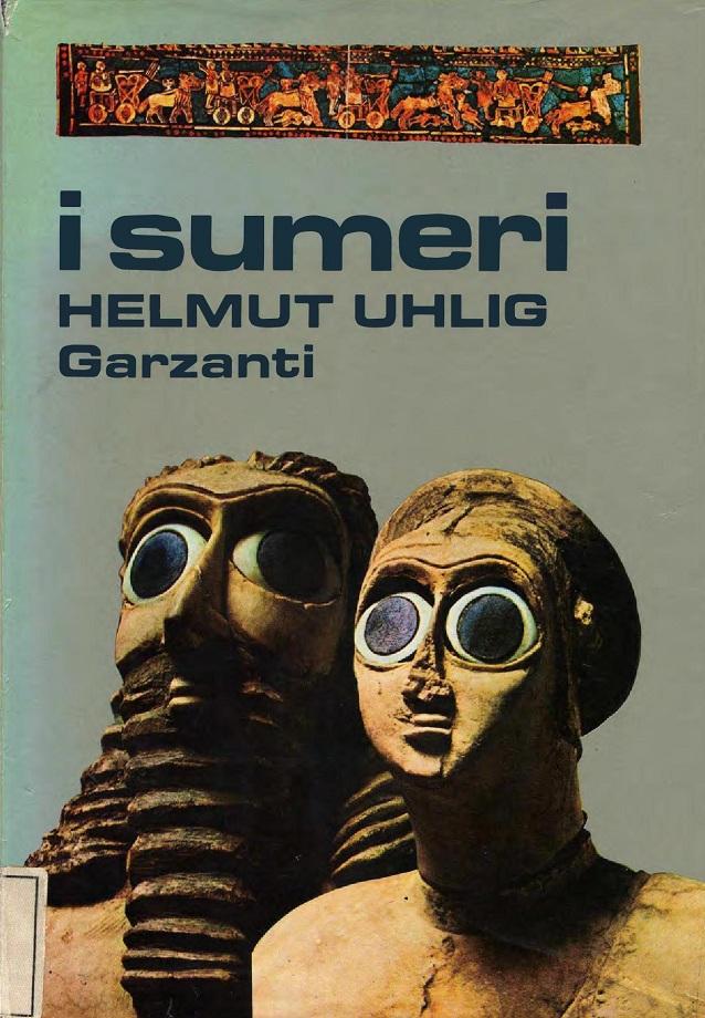 Helmut Uhlig. I sumeri (1981)