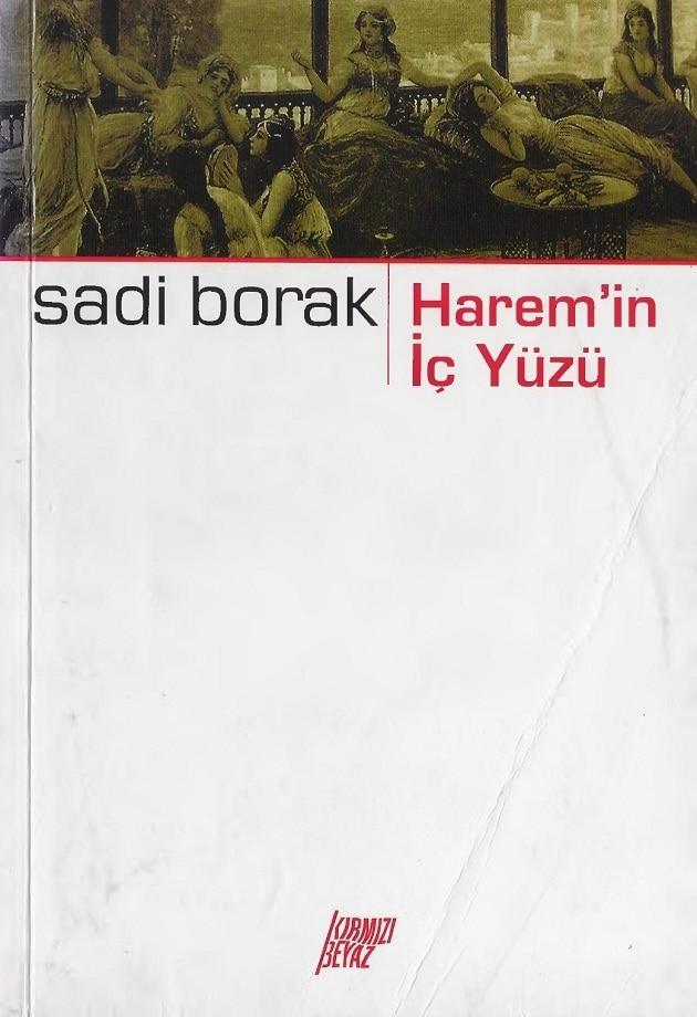 Sadi Borak. Harem'in iç yüzü (2004)