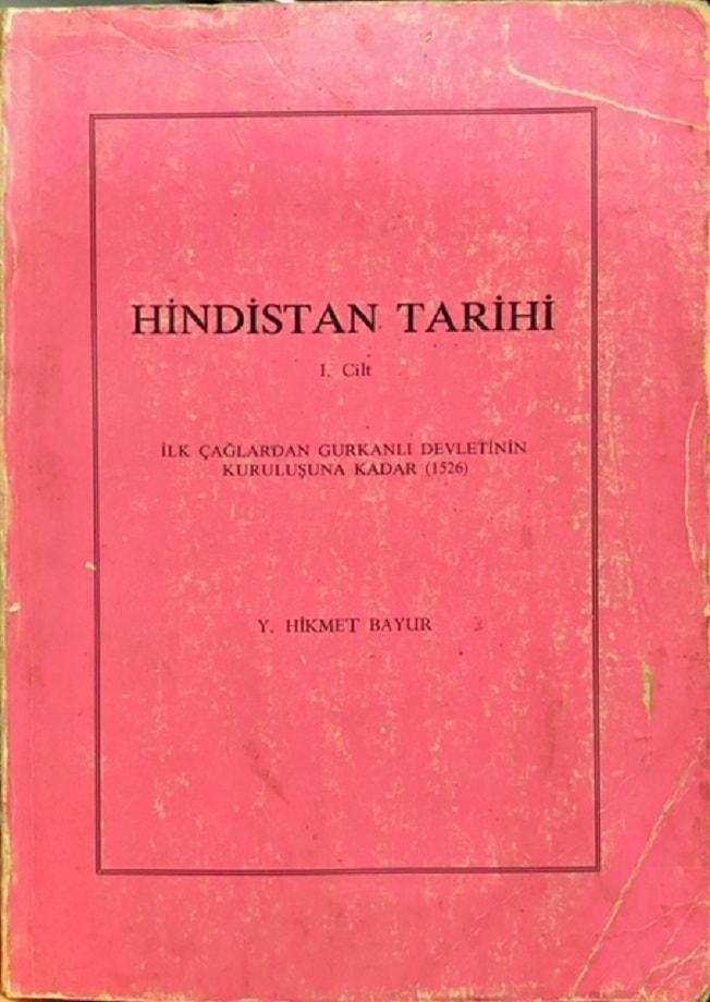 Yusuf Hikmet Bayur. Hindistan Tarihi. I. Cilt (1987)