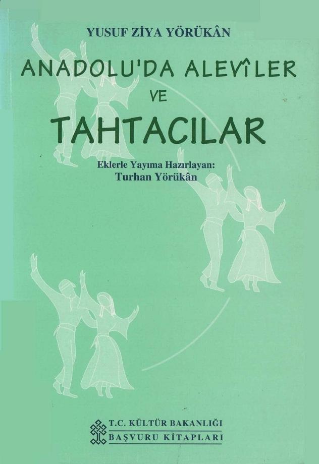 Yusuf Ziya Yörükân. Anadolu'da Aleviler ve Tahtacılar (1998)