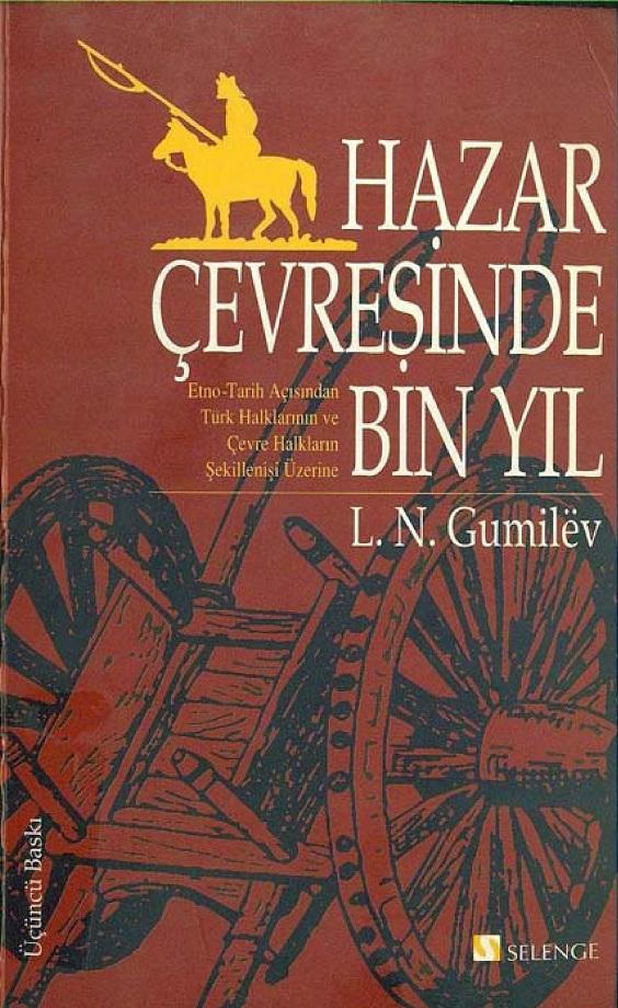 L. N. Gumilyëv. Hazar Çevresinde Bin Yıl (2003)