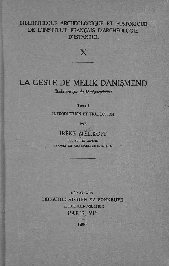 La geste de Melik Dānişmend. Tome I (1960)