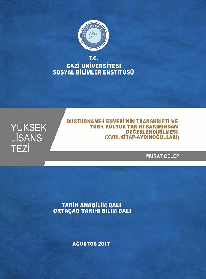 Murat Celep. Düsturname-i Enveri'nin transkripti ve Türk kültür tarihi bakımından değerlendirilmesi (2017)