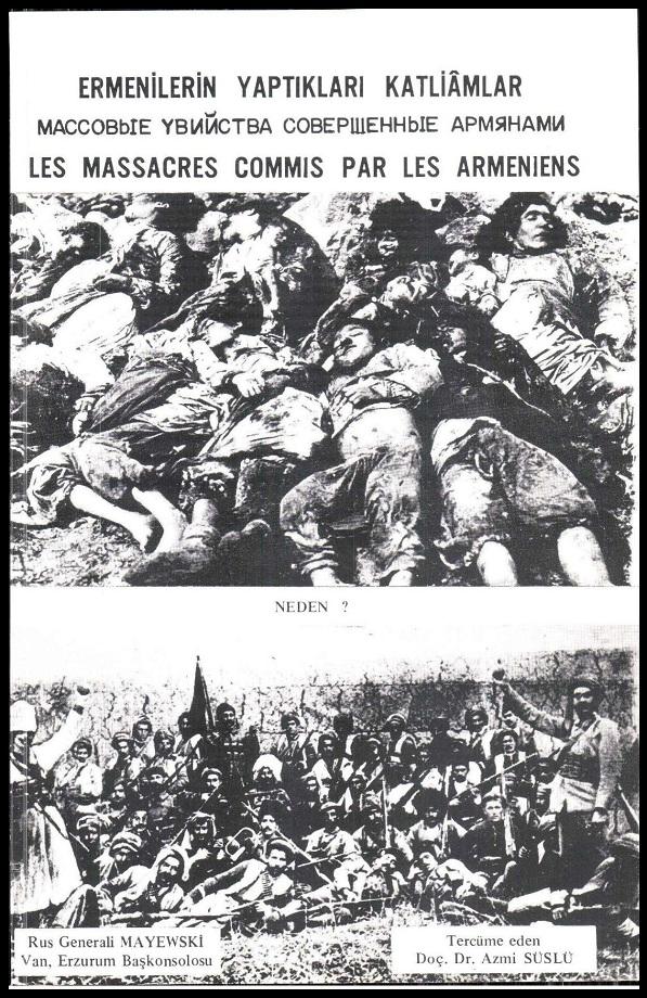 Rus generali Mayewski. Ermenilerin yaptıkları katliâmlar (1986)