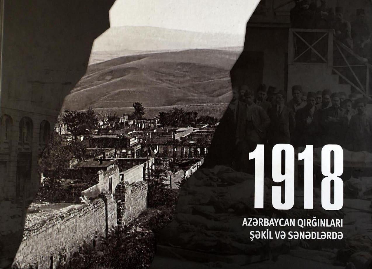 Rüstəmova-Tohidi S. Ə. 1918. Azərbaycan qırğınları şəkil və sənədlərdə (2013)