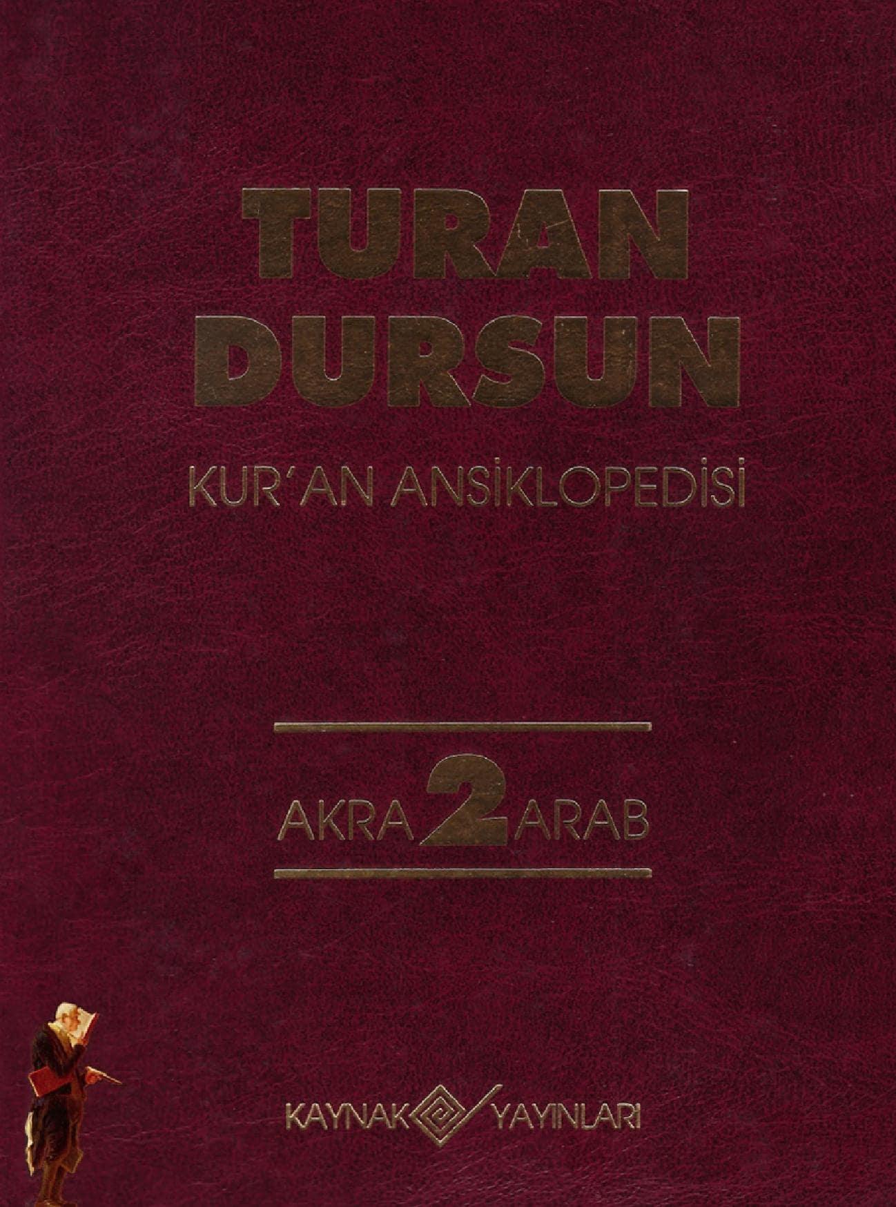 Turan Dursun. Kur'an Ansiklopedisi. 2. Cilt: Akra-Arab (1994)