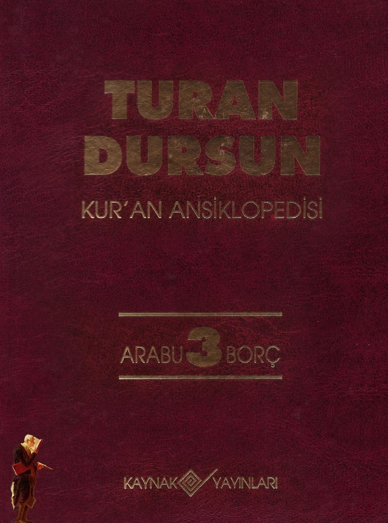 Turan Dursun. Kur'an Ansiklopedisi. 3. Cilt: Arabu-Borç (1994)