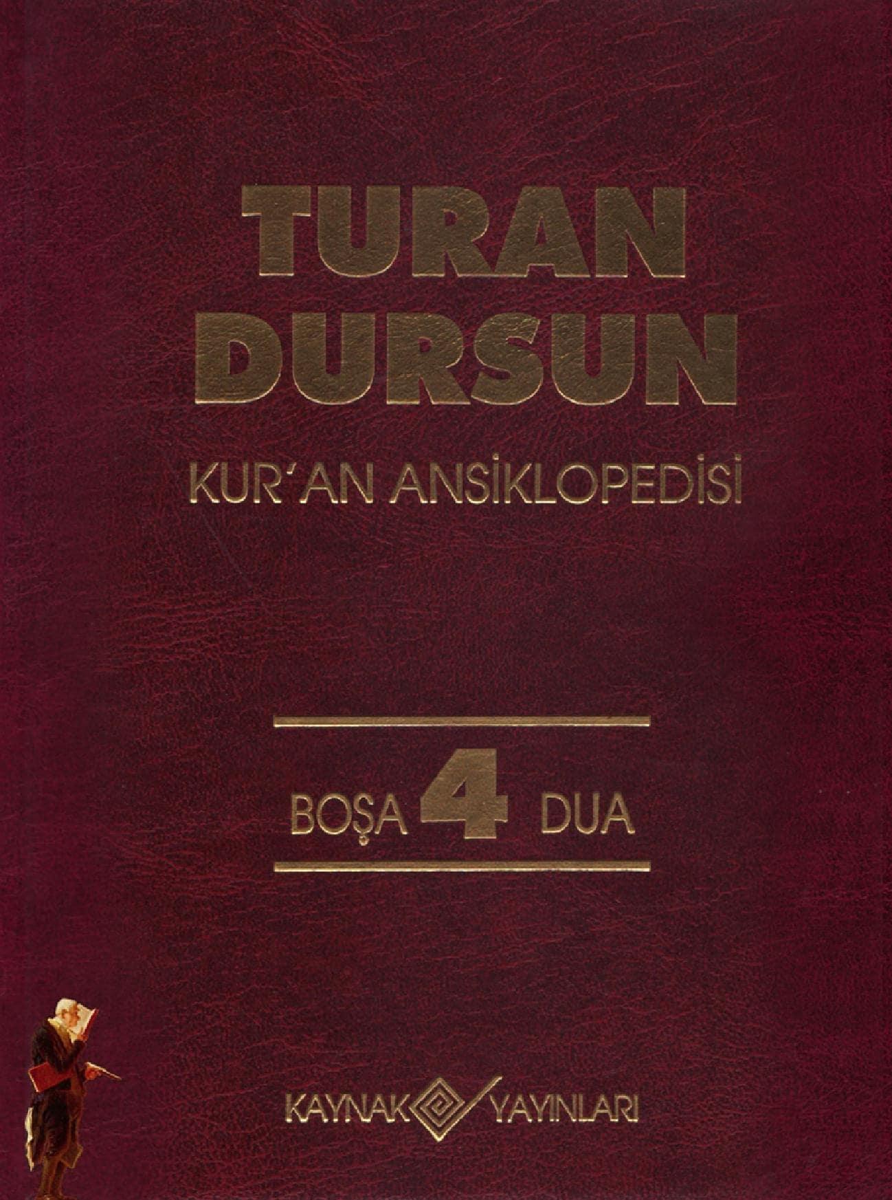 Turan Dursun. Kur'an Ansiklopedisi. 4. Cilt: Boşa-Dua (1994)