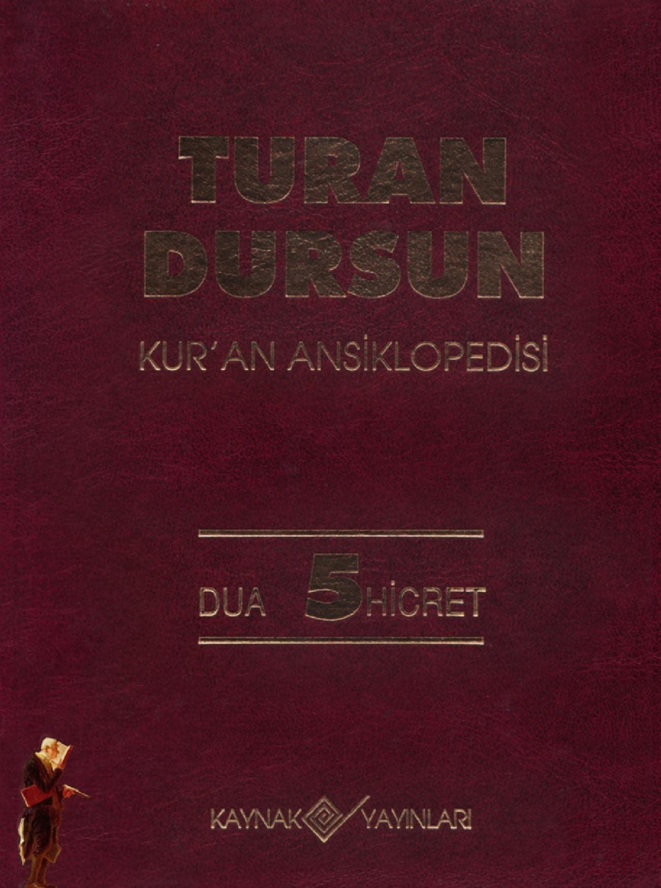 Turan Dursun. Kur'an Ansiklopedisi. 5. Cilt: Dua-Hicret (1994)