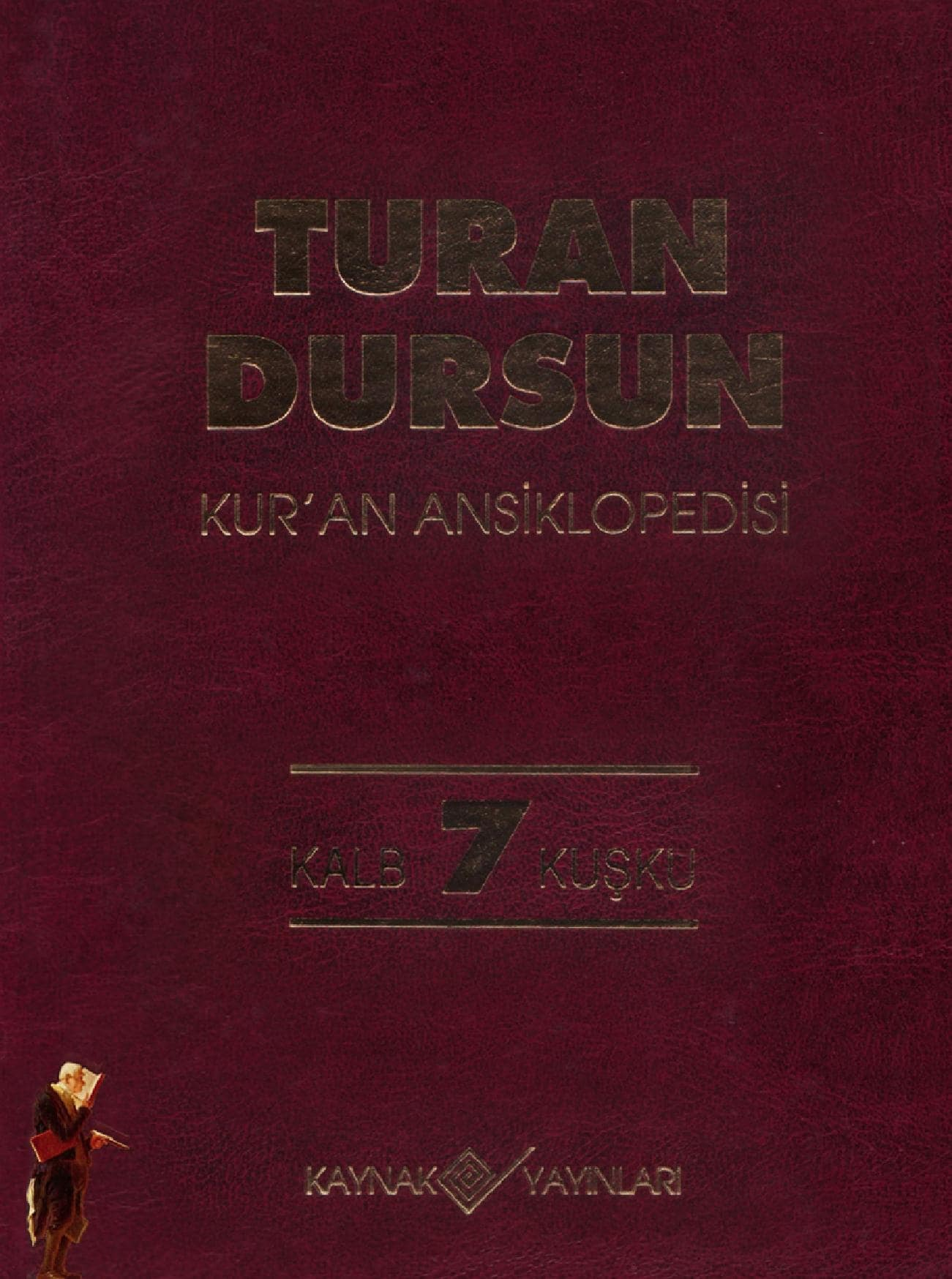 Turan Dursun. Kur'an Ansiklopedisi. 7. Cilt: Kalb-Kuşku (1994)