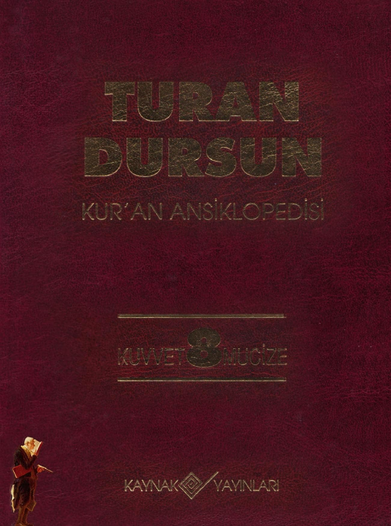 Turan Dursun. Kur'an Ansiklopedisi. 8. Cilt: Kuvvet-Mucize (1994)