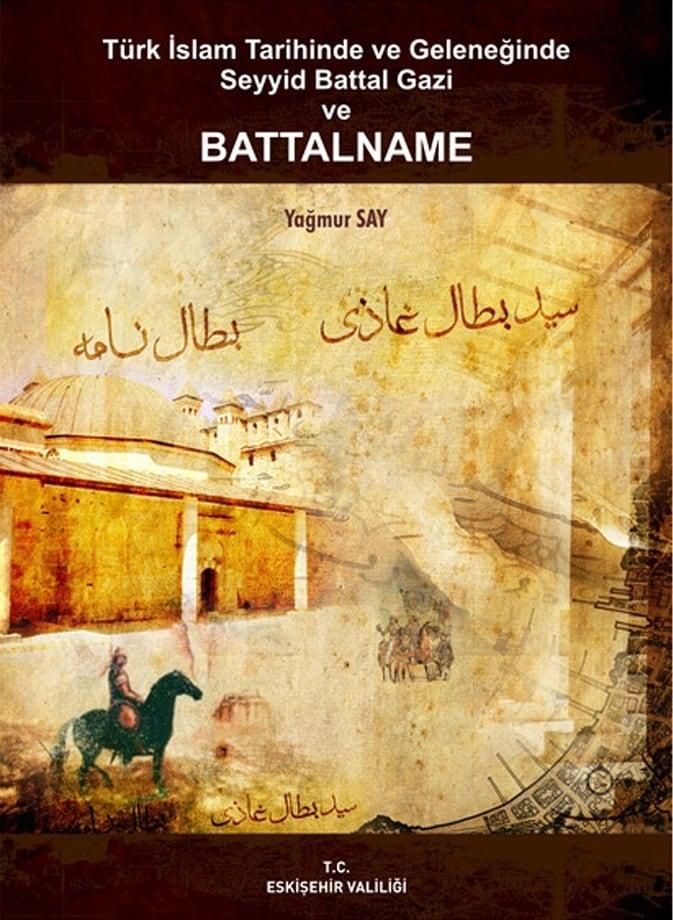 Yağmur Say. Türk İslam tarihinde ve geleneğinde Seyyid Battal Gazi ve Battalname (2009)