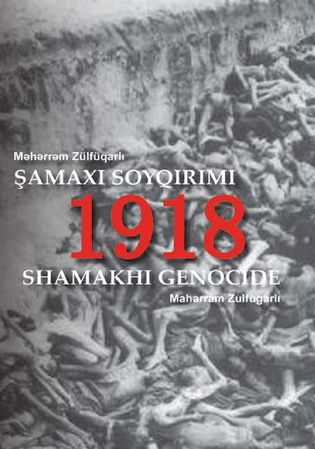 Zülfüqarlı M. P. Şamaxı soyqırımı, 1918-ci il (2011)