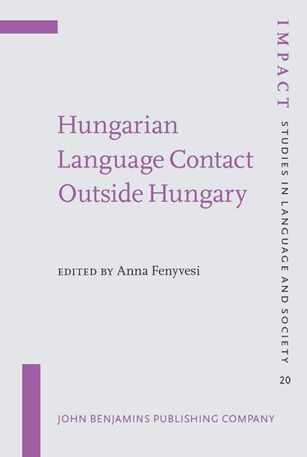 Anna Fenyvesi (ed). Hungarian language contact outside Hungary (2005)