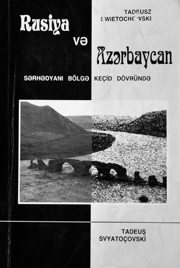 Tadeuş Svyatoçovski. Rusiya və Azərbaycan: sərhədyanı bölgə keçid dövründə (2000)