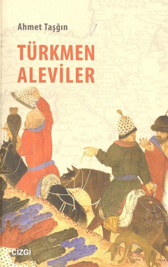 Ahmet Taşğın. Türkmen Aleviler (2013)