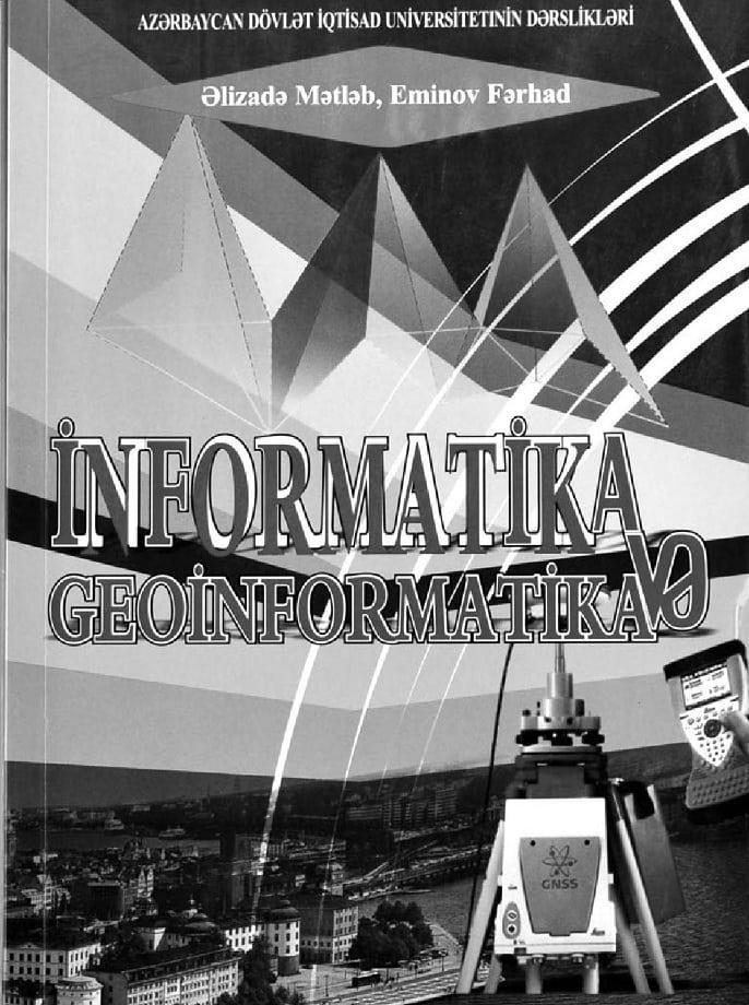 Əlizadə M. N., Eminov F. B. İnformatika və geoinformatika (2013)