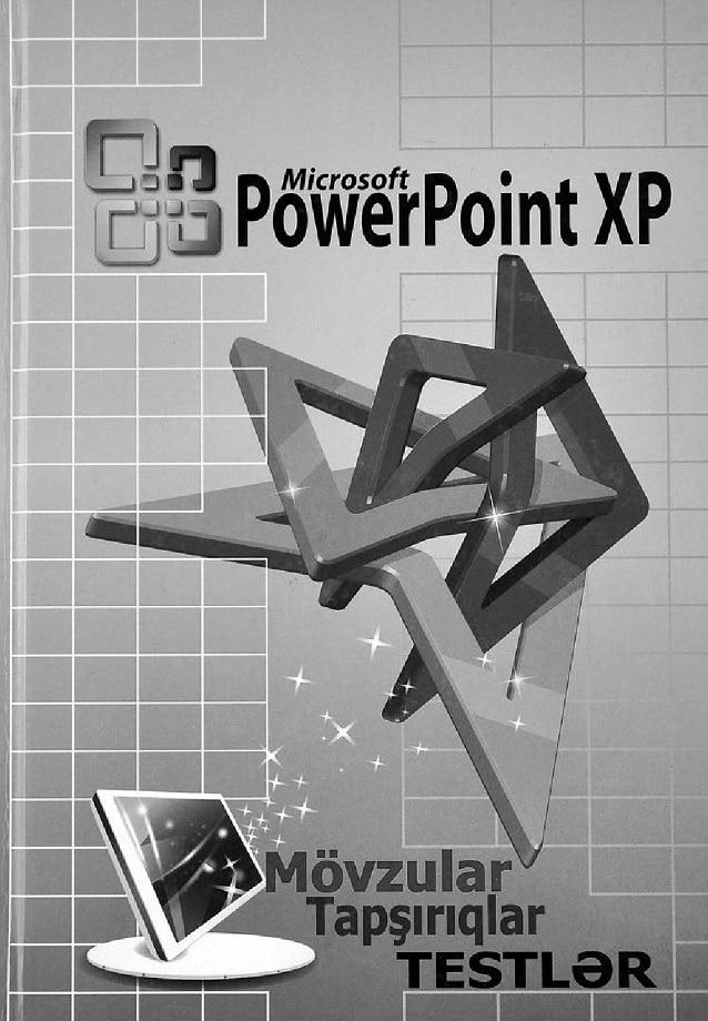 Əlizadə M. N., Xankişiyeva M. S. Microsoft PowerPoint XP (2010)
