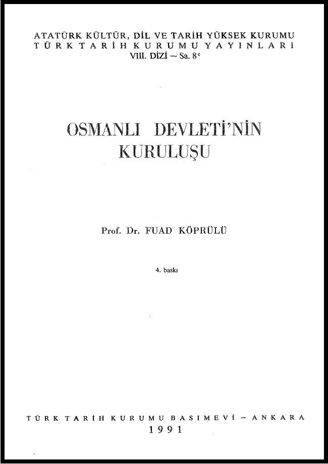 Fuad Köprülü. Osmanlı Devleti'nin kuruluşu (1991)