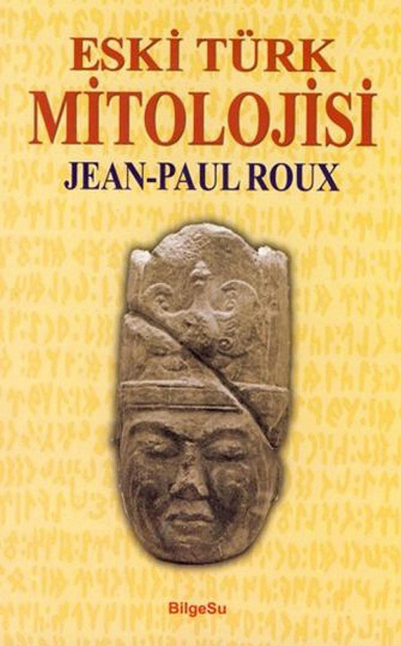 Jean-Paul Roux. Eski Türk mitolojisi (2011)