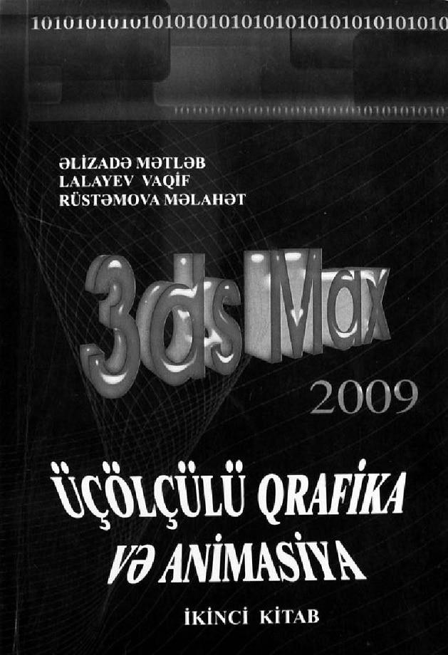 Kollektiv. 3ds Max 2009: üçölçülü qrafika və animasiya, 2-ci kitab (2009)