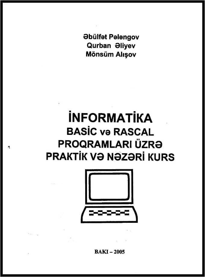 Kollektiv. İnformatika: Basic və Pascal proqramları üzrə praktik və nəzəri kurs (2005)
