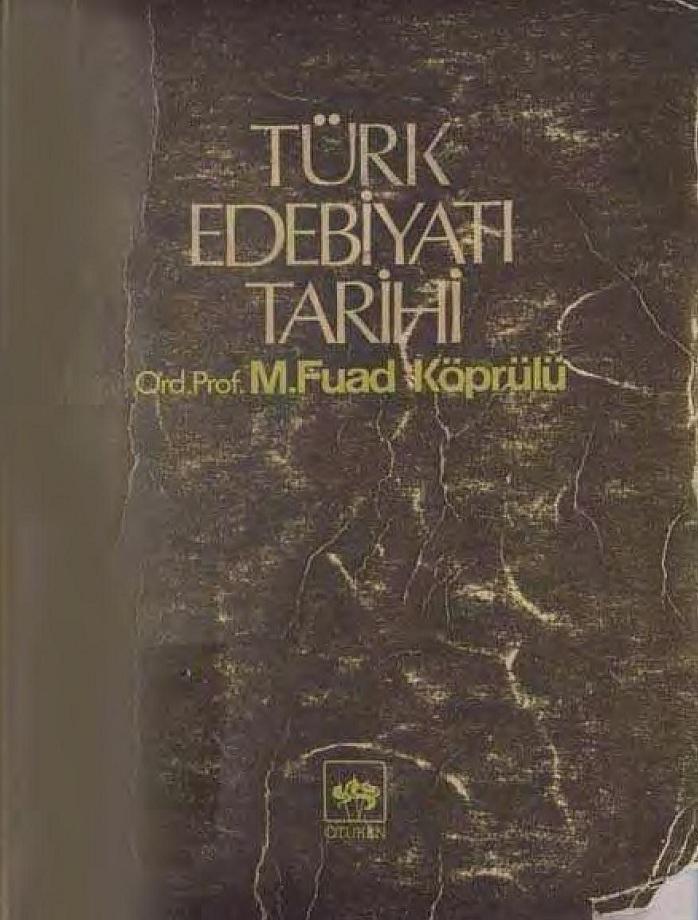 Mehmet Fuad Köprülü. Türk Edebiyatı Tarihi (1980)